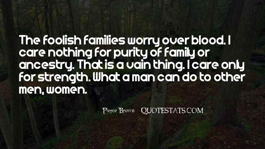Quotes About Family Blood Or Not #20972