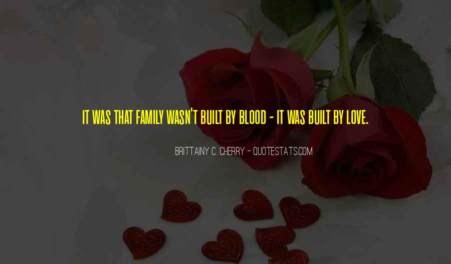 Quotes About Family Blood Or Not #241211