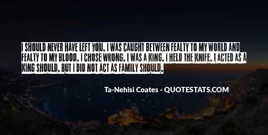 Quotes About Family Blood Or Not #318530
