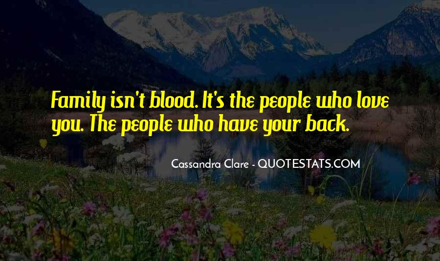 Quotes About Family Blood Or Not #351575