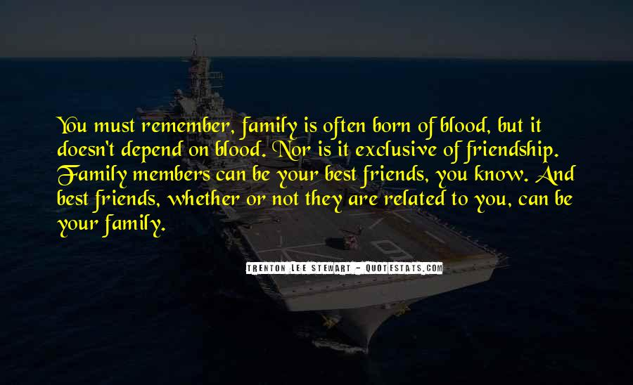 Quotes About Family Blood Or Not #388367
