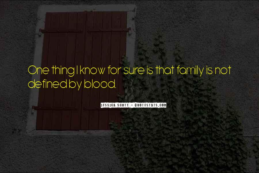 Quotes About Family Blood Or Not #4769