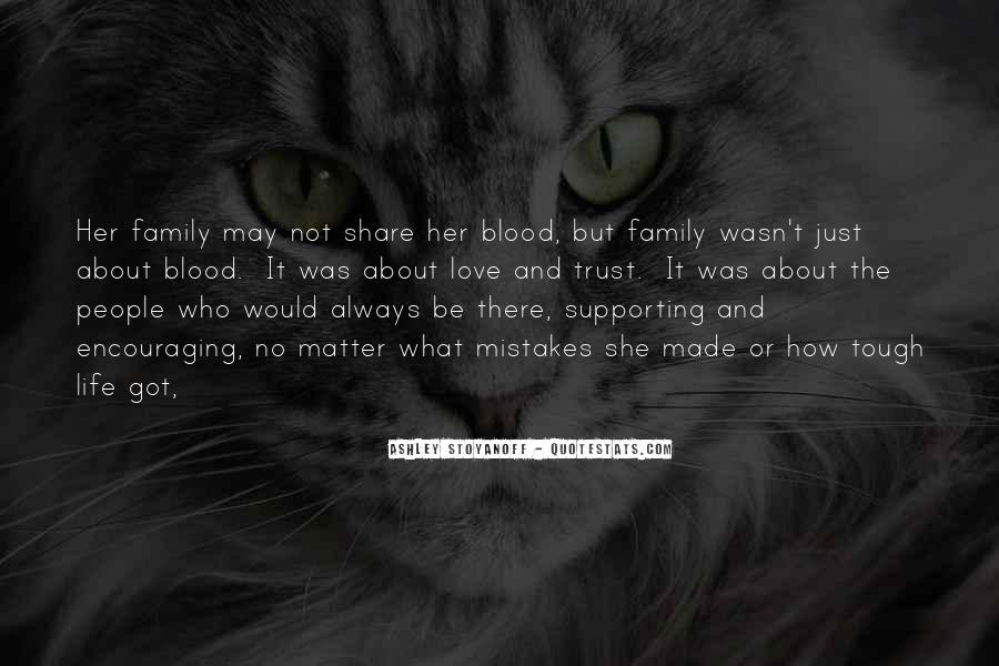 Quotes About Family Blood Or Not #718694