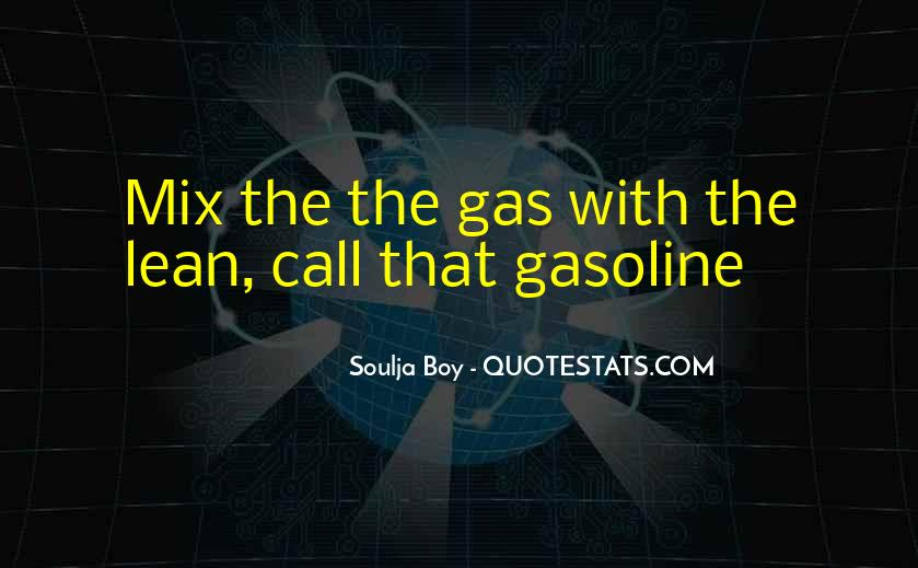 Quotes About Gasoline #490124
