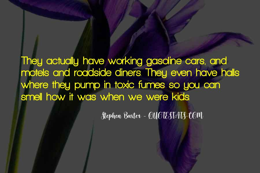 Quotes About Gasoline #601920