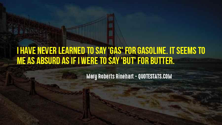 Quotes About Gasoline #799262