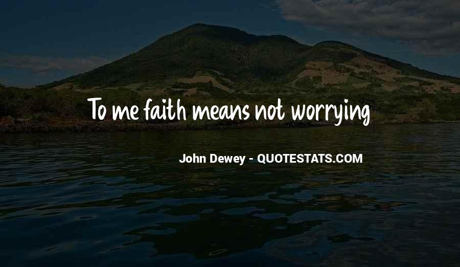 Quotes About Worrying And Faith #288892