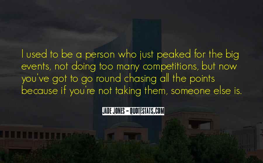Quotes About Chasing Someone #1006473