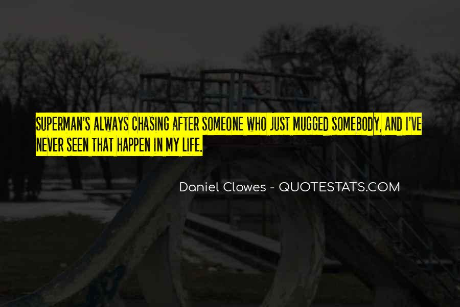 Quotes About Chasing Someone #1181337