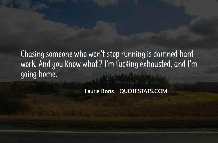 Quotes About Chasing Someone #1273838