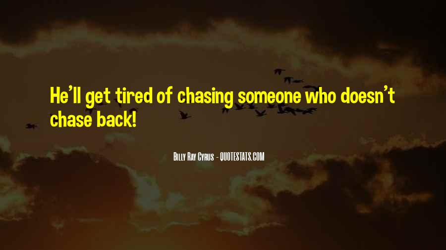 Quotes About Chasing Someone #1623011