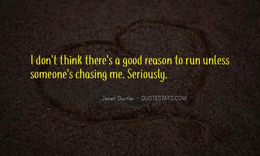 Quotes About Chasing Someone #1659987