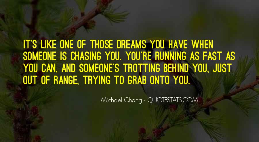 Quotes About Chasing Someone #563909