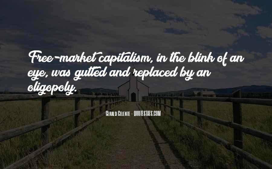 Quotes About Free Market Capitalism #1457346