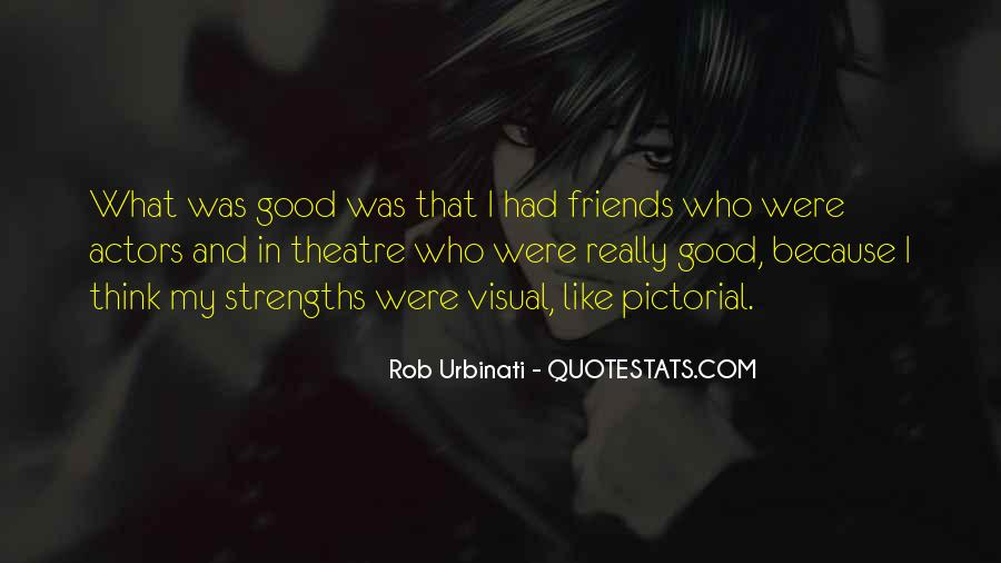 Quotes About Theatre Friends #416571