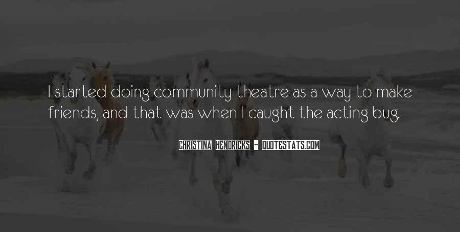 Quotes About Theatre Friends #509642