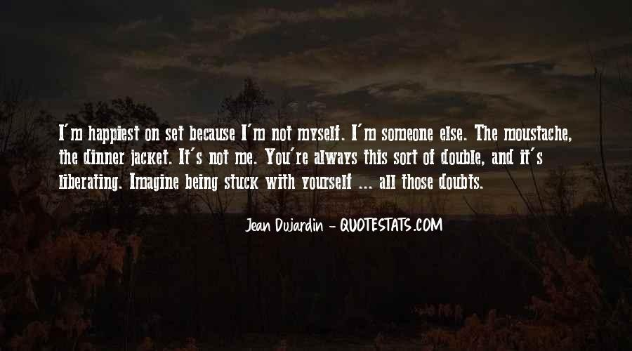 Quotes About Being Stuck On Yourself #1631221