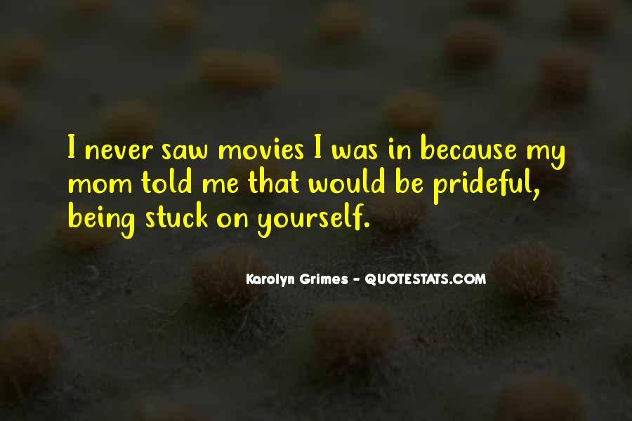 Quotes About Being Stuck On Yourself #1780098