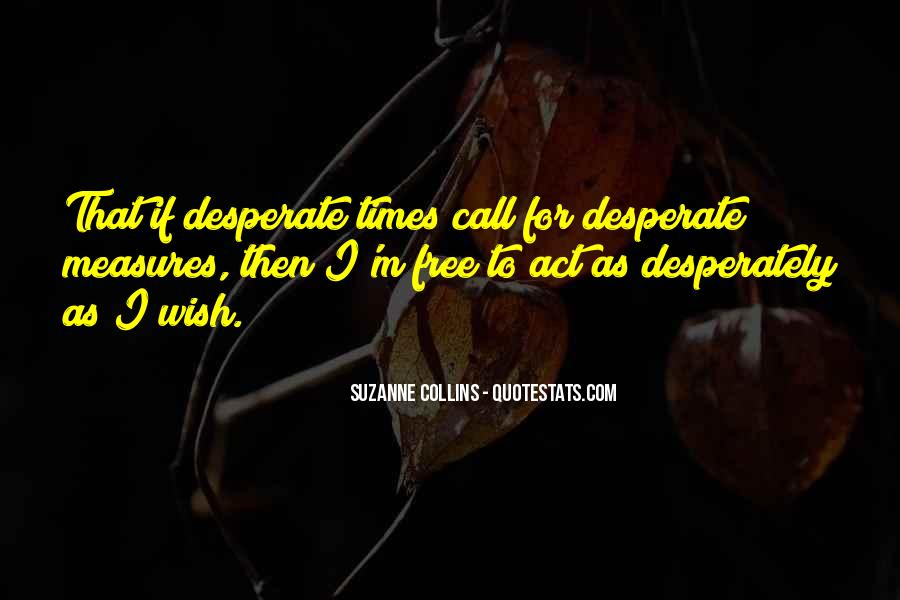 Quotes About Desperate Measures #1014591