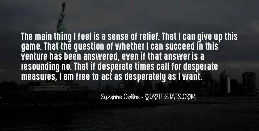 Quotes About Desperate Measures #1216442