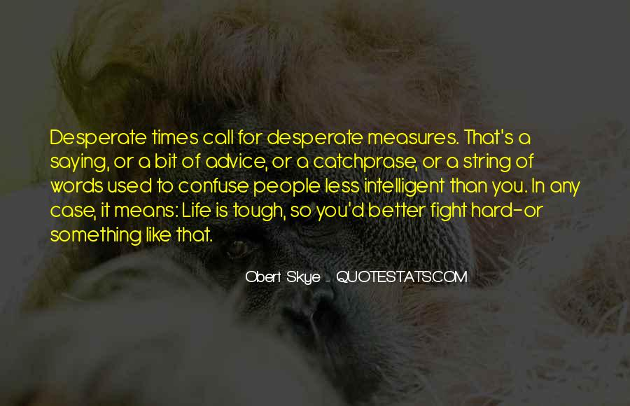 Quotes About Desperate Measures #1669241