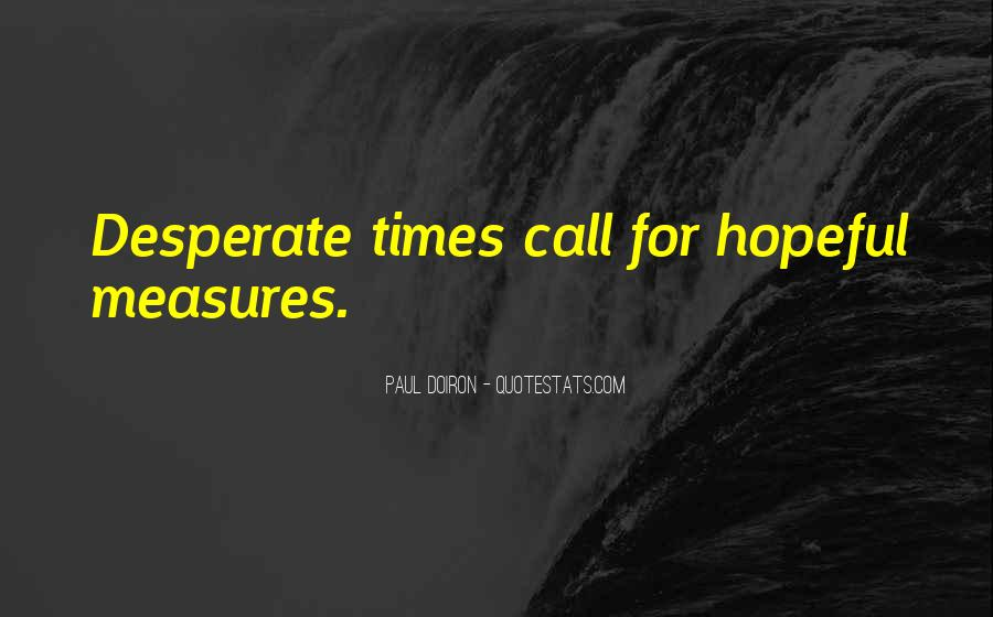 Quotes About Desperate Measures #743373
