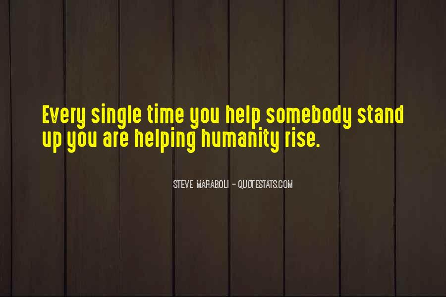 Quotes About Humanity And Helping Others #1424756