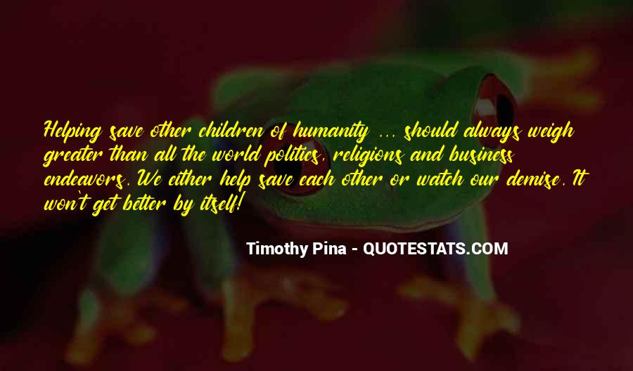 Quotes About Humanity And Helping Others #1771526