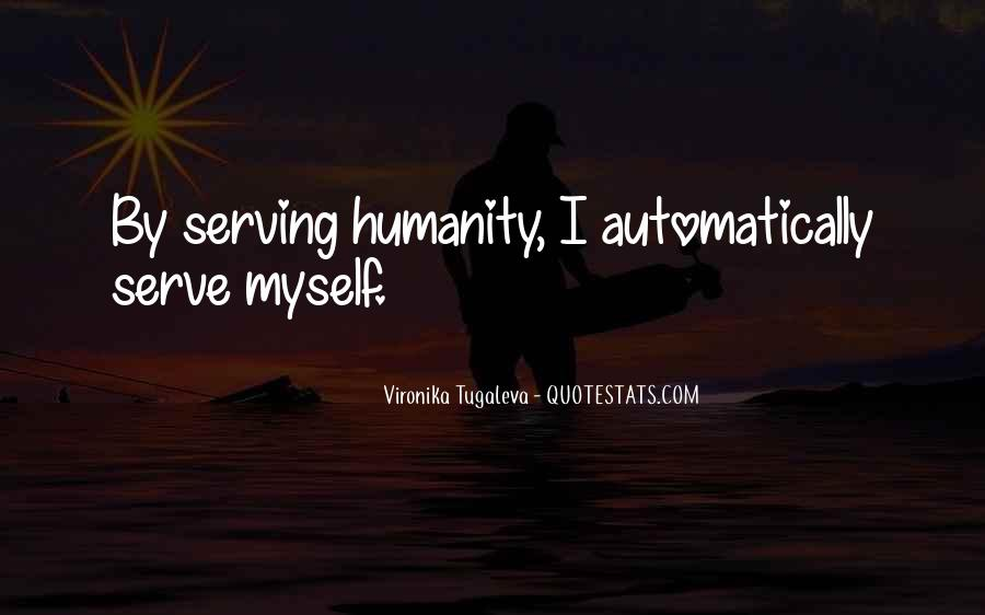 Quotes About Humanity And Helping Others #4437