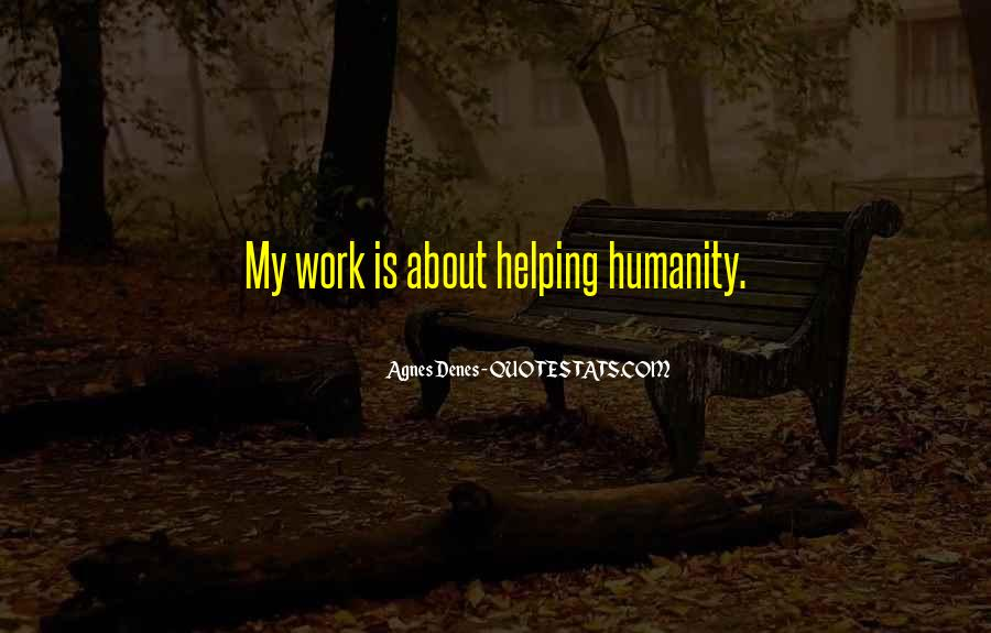 Quotes About Humanity And Helping Others #757576