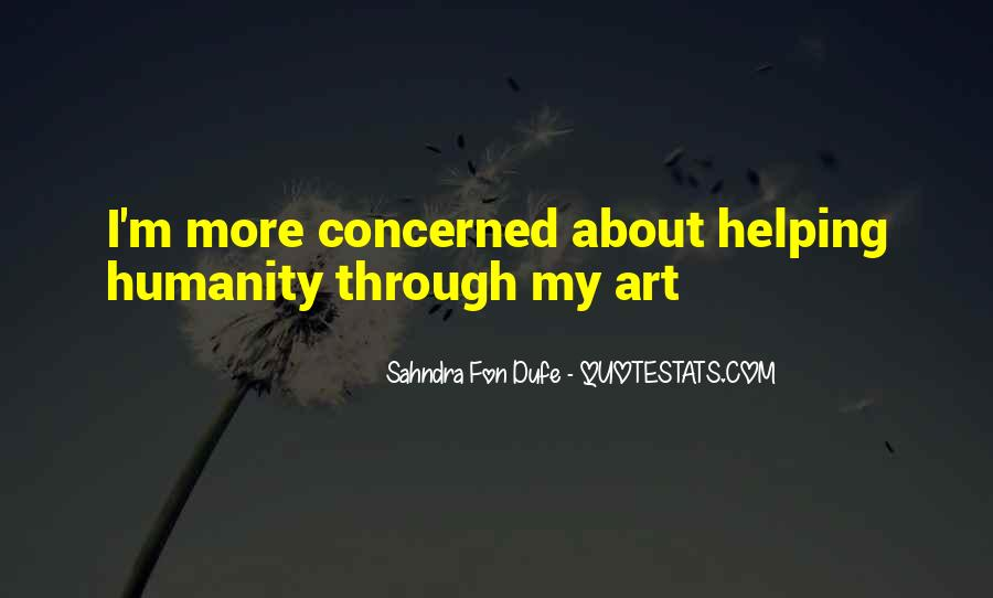 Quotes About Humanity And Helping Others #997954