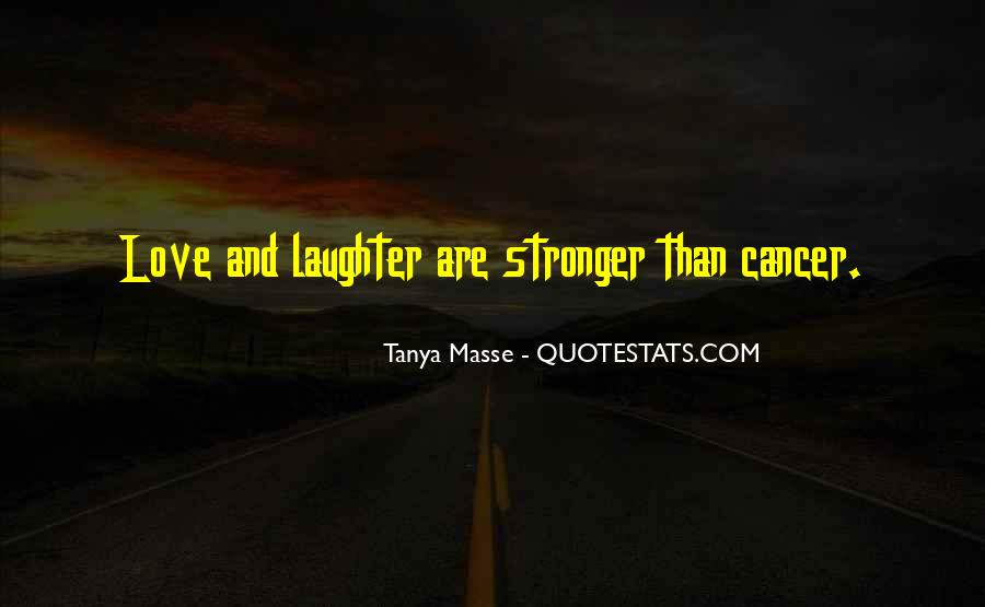 Quotes About Someone You Love Having Cancer #148081