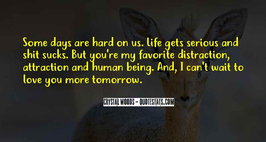 Quotes About Hard Days In Life #1423066