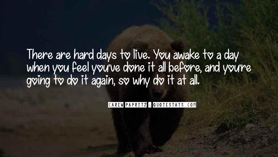 Quotes About Hard Days In Life #868099