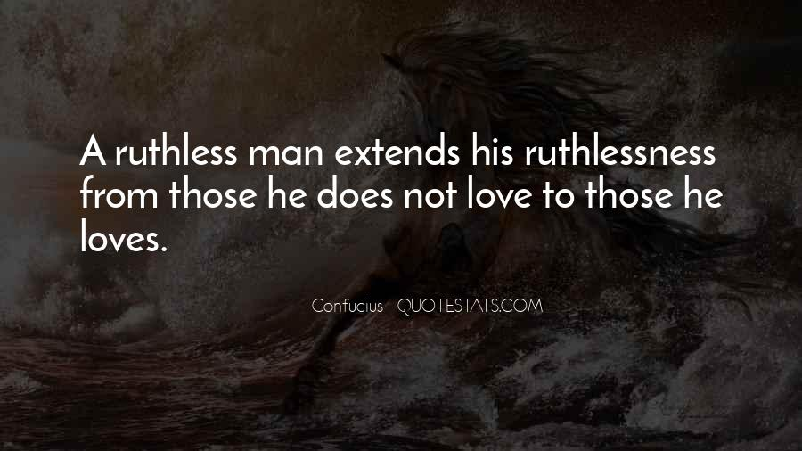 Quotes About Ruthlessness #1092262