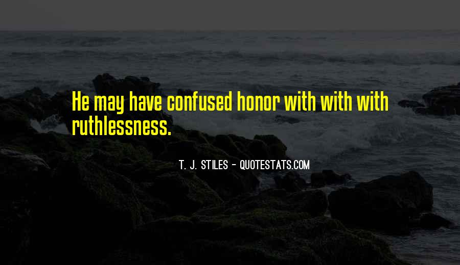 Quotes About Ruthlessness #1330875