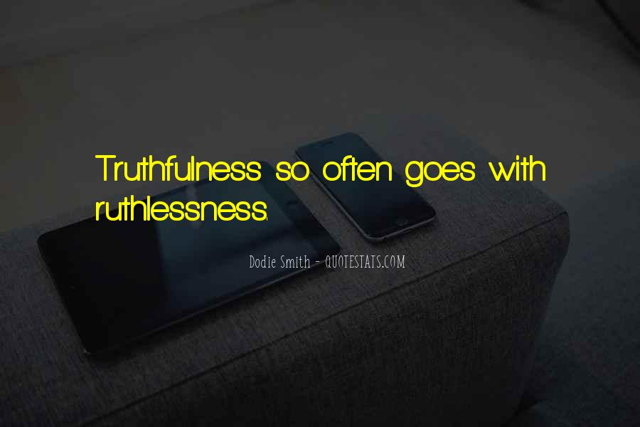 Quotes About Ruthlessness #144245