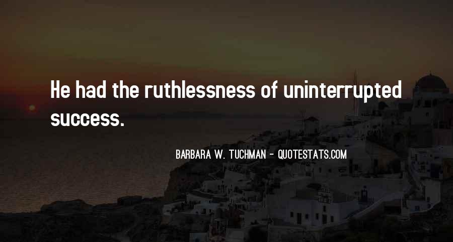 Quotes About Ruthlessness #347074