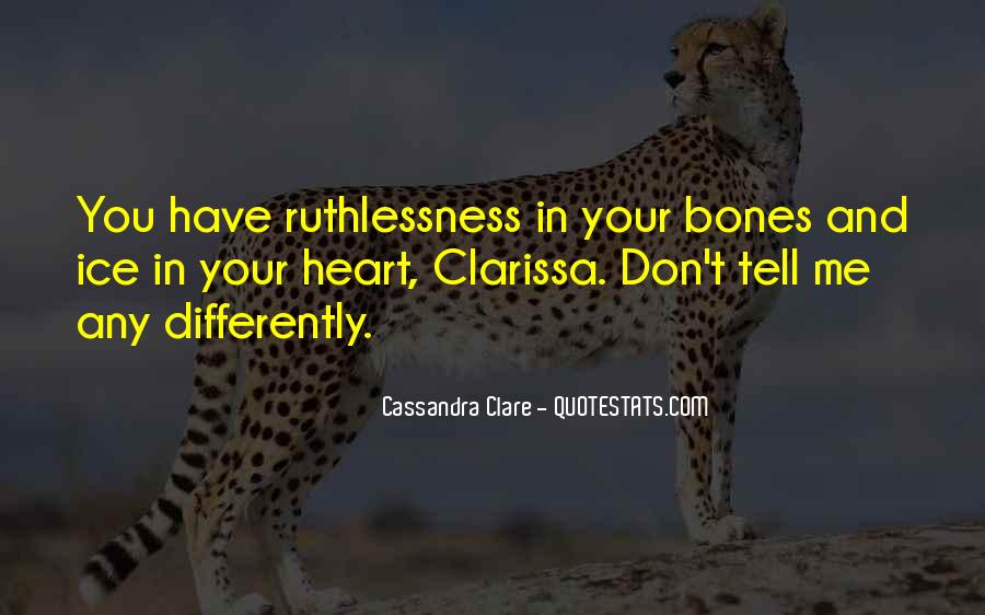 Quotes About Ruthlessness #814351
