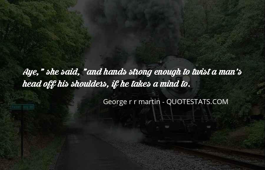 Quotes About Having A Strong Man #58390