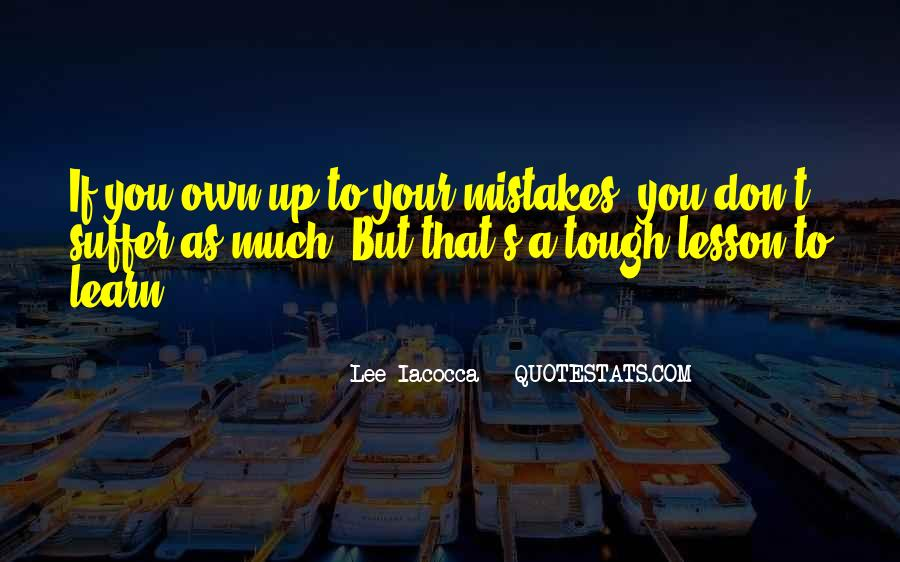 Quotes About Own Up To Your Mistakes #384466