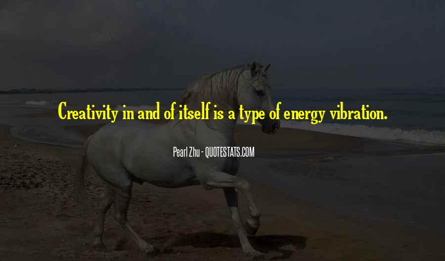 Quotes About Energy And Vibration #112843