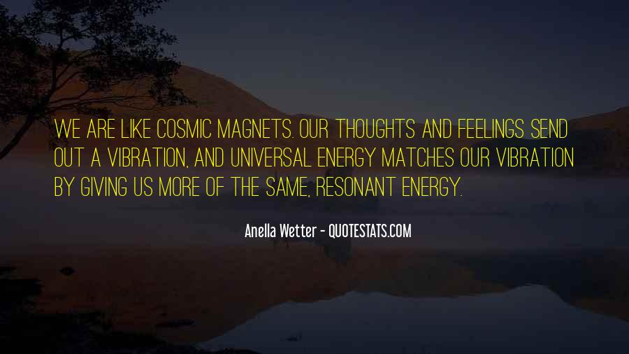 Quotes About Energy And Vibration #152129