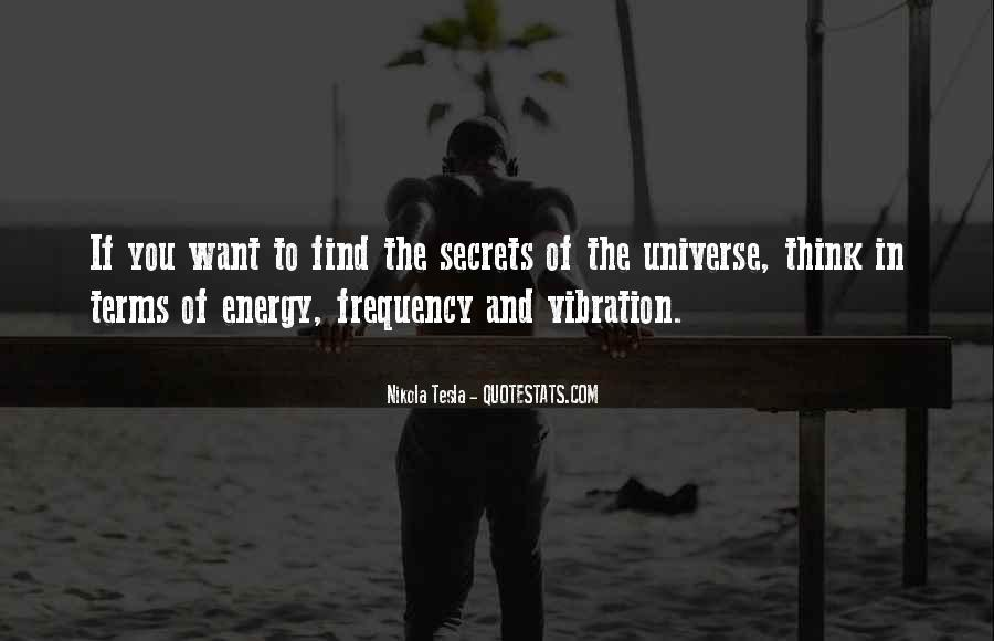 Quotes About Energy And Vibration #1544978