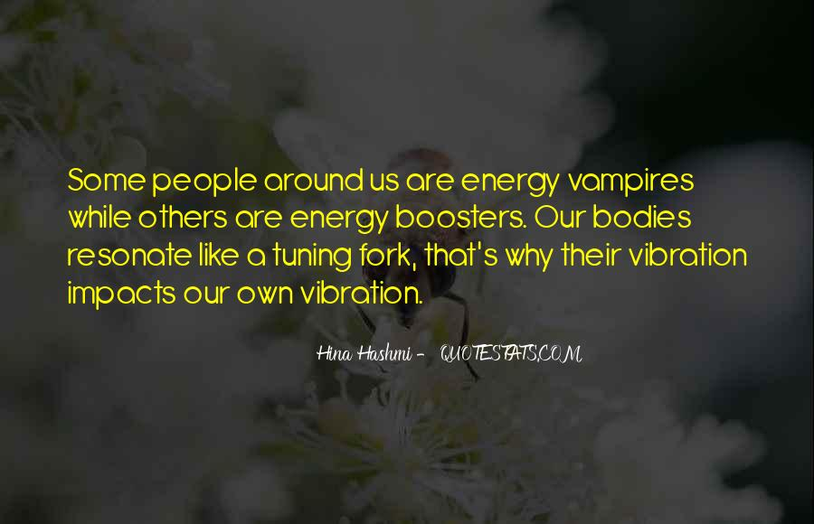 Quotes About Energy And Vibration #1837879