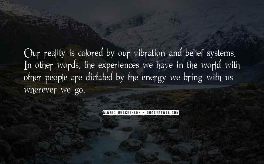 Quotes About Energy And Vibration #365936