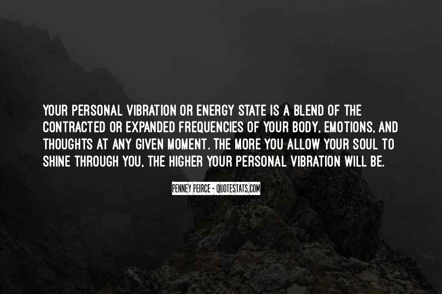 Quotes About Energy And Vibration #435136