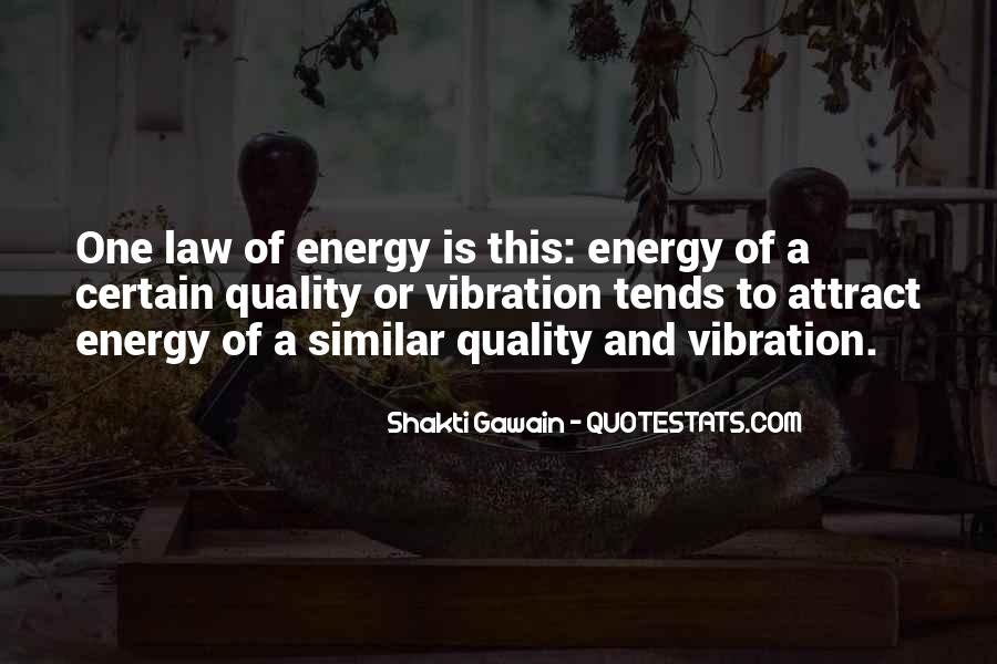 Quotes About Energy And Vibration #458600