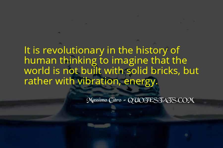 Quotes About Energy And Vibration #619449