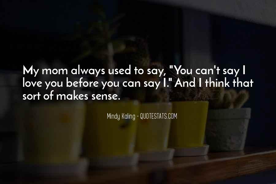Quotes About How Much I Love My Mom #152393
